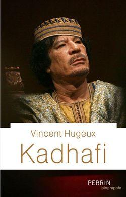 Kadhafi Vincent Hugeux