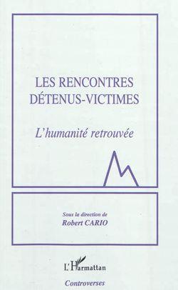 Les rencontres détenus-victimes : l'humanité retrouvée