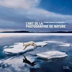 """Couverture """"L'art de la photographie de nature - 50 ans d'images du concours Wildlife Photographer of the Year"""""""