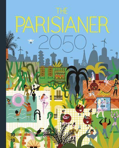 The Parisianer 2050 signé d'un collectif a paru le 16 novembre 2017 aux éditions 10-18