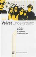 Velvet Underground : la Factory de Warhol et l'invention de la bohème pop