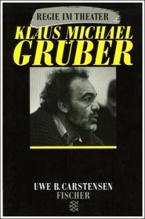 couverture du livre sur le metteur en scène de théâtre Klaus Michael Grüber par Uwe 1988