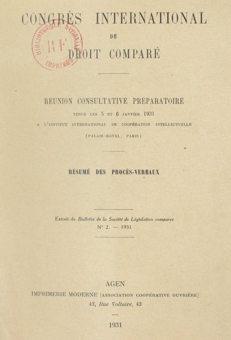 Résumé des procès-verbaux, Congrès international de droit comparé, 5-6 janv. 1931 (La Haye, Pays-Bas), Imprimerie moderne, Agen, 1932),