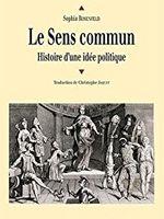 Le Sens commun. Histoire d'une idée politique.