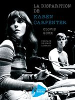 La disparition de Karen Carpenter, de Clovis Goux