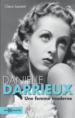 Danielle Darrieux, une femme moderne de Clara Laurent