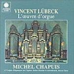 Vincent Lübeck - l'oeuvre d'orgue - Michel Chapuis