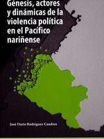Genesis, actores y dinamicas de la violencia politica en el Pacifico Narinense (Genèse, acteurs et dynamiques de la violence politique dans la Pacifique Narinense)