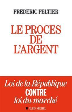 Le procès de l'argent : loi de la République contre loi du marché