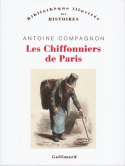 Les Chiffonniers de Paris (Antoine Compagnon)