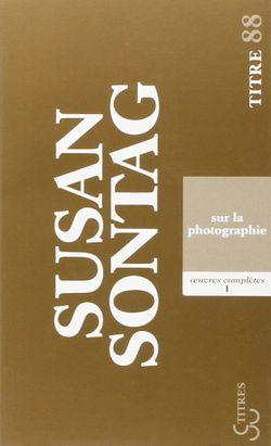 """""""Sur la photographie"""" de Susan Sontag"""