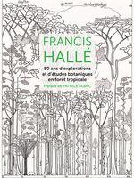Couverture, 50 ans d'explorations et d'études botaniques en forêt tropicale
