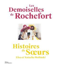 Les demoiselles de Rochefort: histoires de soeurs d'Elsa et Natacha Wolinski