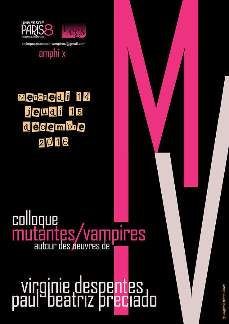 Mutantes/vampires, autour des oeuvres de Virginie Despentes et Paul Beatriz Preciado