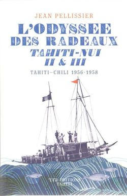 L'Odyssée des radeaux, Tahiti-Nui II et III