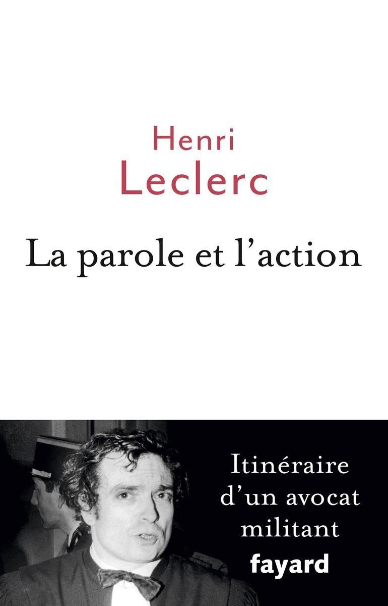 La parole et l'action, Henri Leclerc
