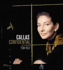 """Callas confidential"", livre de Tom volf (éd. La Martinière)"