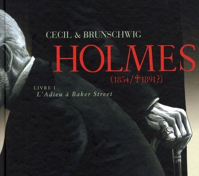 Holmes (1854/+1891?) de Cecil et Brunschwig, Livre I, L'Adieu à Baker Street