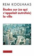 Etudes sur (ce qui s'appelait autrefois)la ville