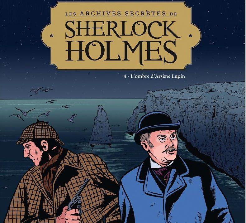 """""""Les Archives secrètes de Sherlock Holmes"""", Tome 4, par Philippe Chanoinat /Frédéric Marniquet"""