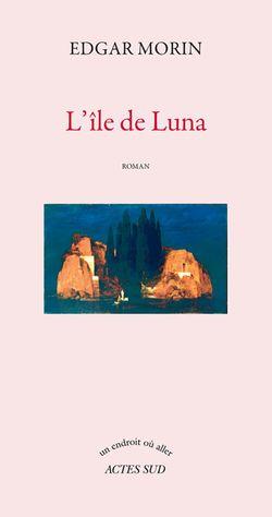 """""""L'île de Luna"""" d'Edgar Morin"""
