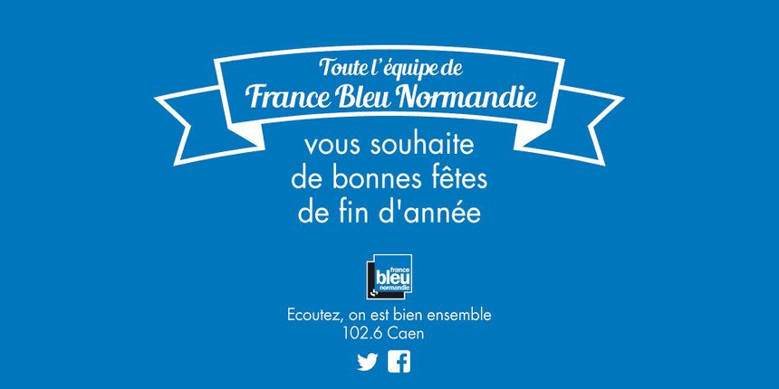 France Bleu Normandie vous souhaite de bonnes fêtes