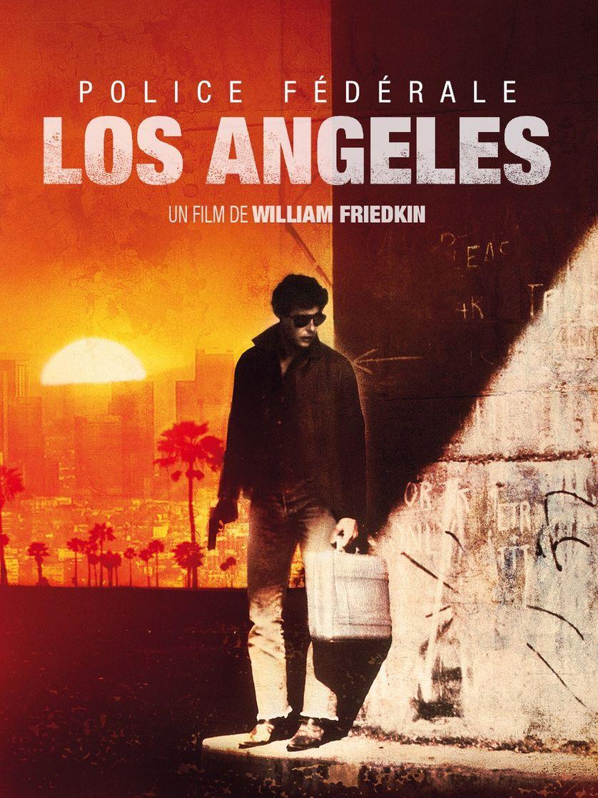 Affiche Police fédérale Los Angeles de William Friedkin avec William Petersen