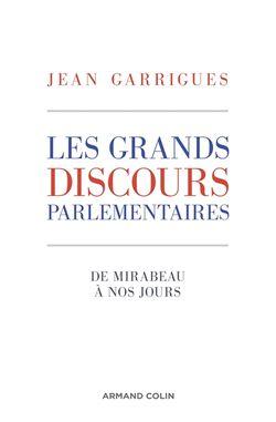 Les grands discours parlementaires : de Mirabeau à nos jours