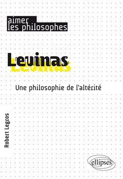 Levinas, une philosophie de l'altérité