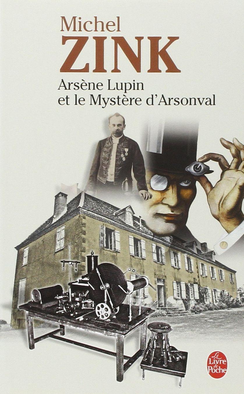 Arsène Lupin et le mystère d'Arsonval, de Michel Zink