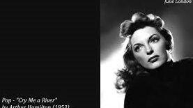 """""""Cry Me a River"""" by Arthur Hamilton (1953)"""