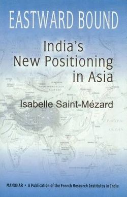 Eastward Bound: Indias New Positioning in Asia