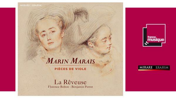 Sortie CD : Ensemble La Rêveuse, Florence Bolton et Benjamin Perrot - Marin Marais : pièces de viole