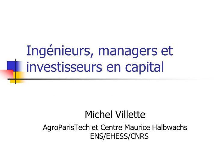 Ingénieurs, managers et investisseurs en capital