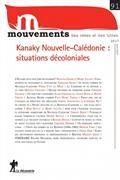 Mouvements, n° 91. Kanaky Nouvelle-Calédonie : situations décoloniales