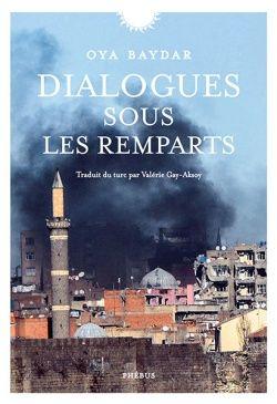 Couverture - Dialogue sous les remparts, Oya Baydar