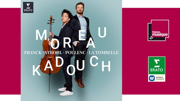 Sortie CD : Edgar Moreau et David Kadouch - Franck, Strohl, Poulenc, La Tombelle