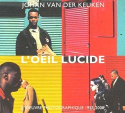 L'eoil lucide de Johan Van der Keuken
