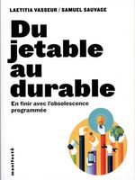 Du jetable en durable. En finir avec l'obsolescence programmée