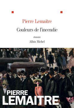 Couleurs de l'incendie - Pierre Lemaître (2018)