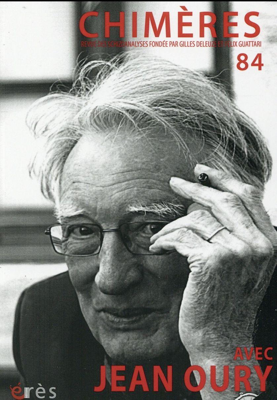 Chimères, revue des psychanalyses fondée par Gilles Deleuze et Félix Guattari n°84 - Jean Oury