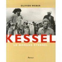 Kessel : le nomade éternel