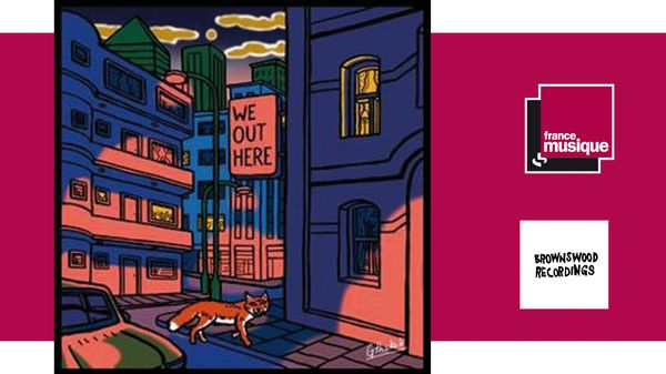 Compilation We Out Here - sous la direction de Shabaka Hutchings