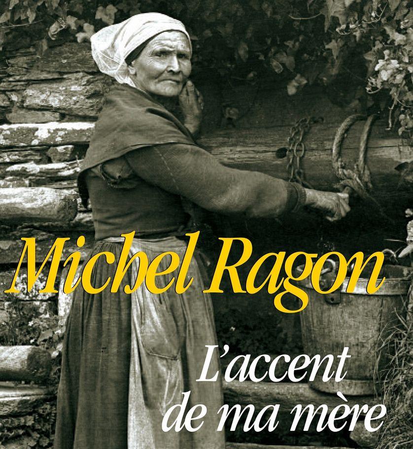 """Couverture du livre de Michel Ragon """"L'Accent de ma mère"""""""