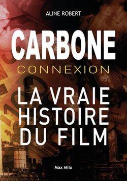 """""""Carbone connexion : la vraie histoire du film"""" d'Aline Robert"""