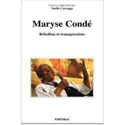Maryse Condé, rébellion et transgressions