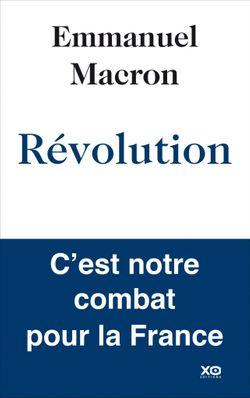 """Couverture du livre d'Emmanuel Macron """"Révolution"""" paru en novembre 2016 chez XO Editions"""