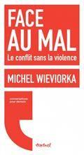 Face au mal. le conflit sans la violence
