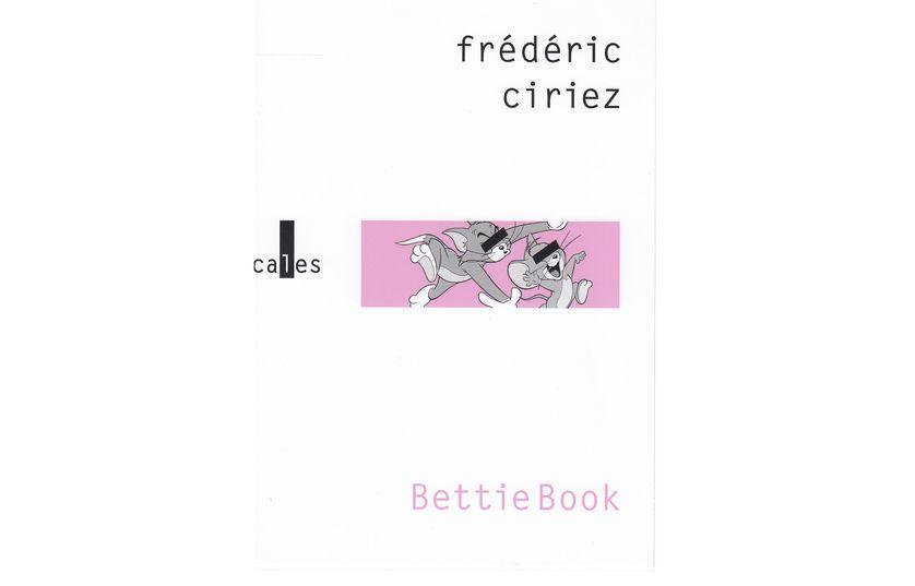 """Couverture du livre """"BettieBook"""" de Frédéric Ciriez (Gallimard - Coll. Verticales)"""