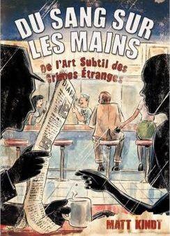 Du Sang sur les mains - Matt Kindt - Editions Monsieur Toussaint Louverture